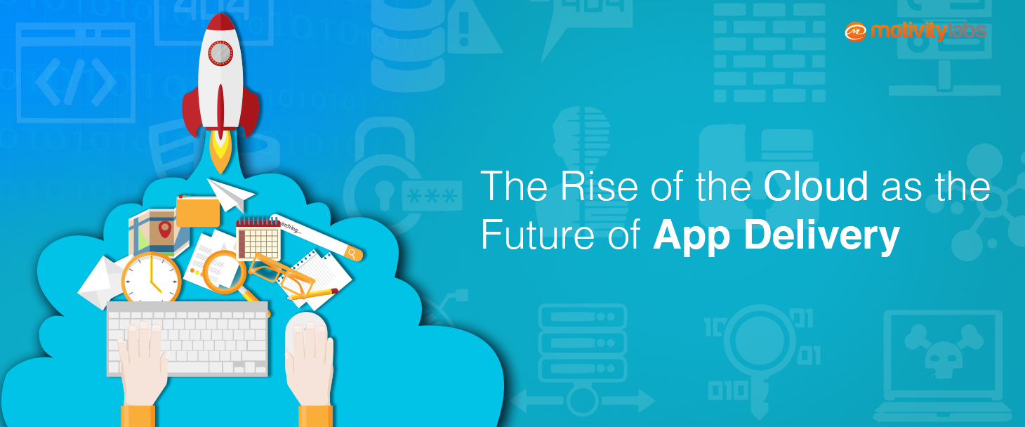 The Rise of the Cloud as the Future of App Delivery