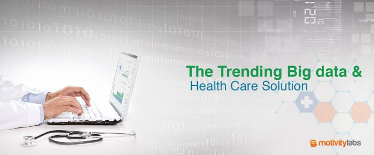 The Trending BigData & Health Care Solutions