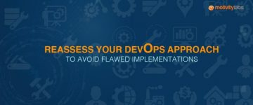 Reassess Your DevOps Approach to Avoid Flawed Implementations