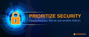 Prioritize Security First in DevOps, Not as Just another Add-on