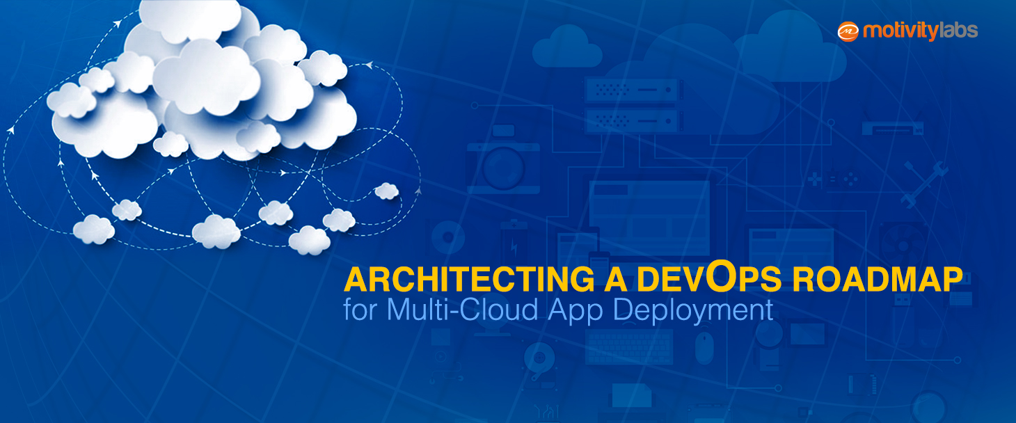 Architecting a DevOps Roadmap for Multi-Cloud App Deployment